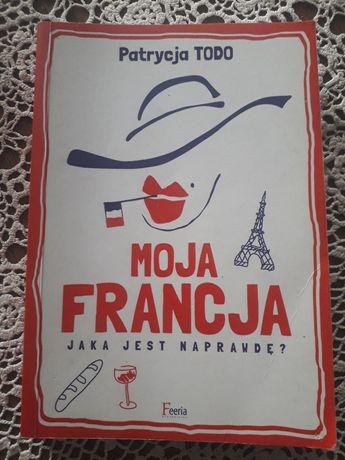 """Patrycja Todo, """"Moja Francja. Jaka jest naprawdę""""."""