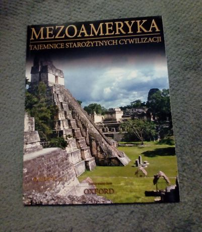 """Sprzedam książkę """"Mezoameryka. Tajemnice starożytnych cywilizacji"""""""