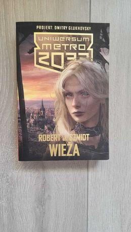 Robert Szmidt, Dmitry Glukhovsky - Uniwersum Metro 2033 Wieża