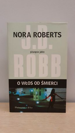 J.D. Robb - O włos od śmierci
