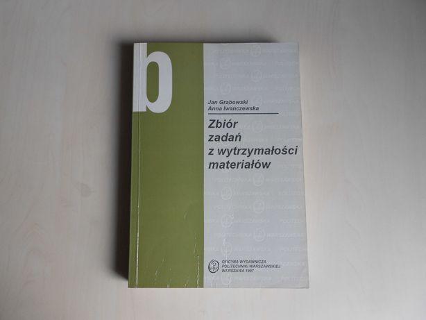 Grabowski J., Iwanczewska A.: Zbiór zadań z wytrzymałości materiałów