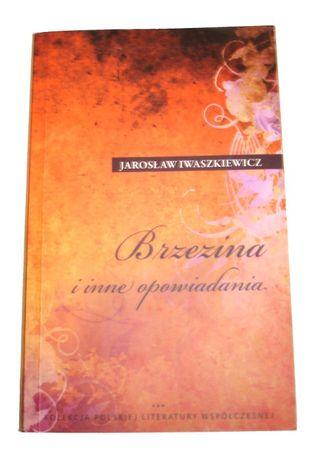 Brzezina i inne opowiadania Jarosław Iwaszkiewicz