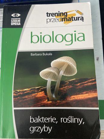 Biologia Trening przed maturą B. Bukała bakterie, rośliny, grzyby