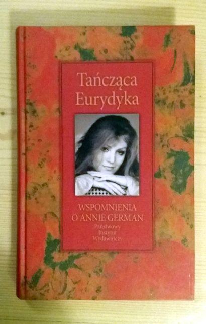 Tańcząca eurydyka - wspomnienia o Annie German
