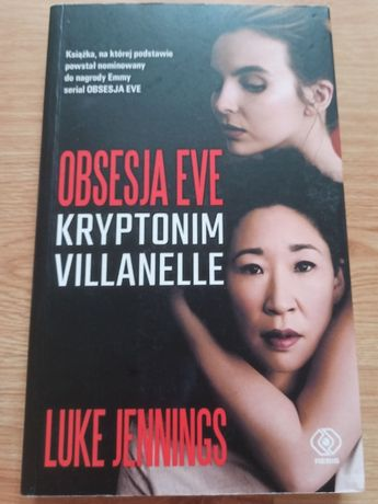 Obsesja Eve Kryptonim Villanelle Luke Jennings
