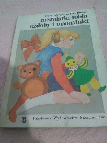 """""""Nastolatki robią ozdoby i upominki"""" książka dla nastolatek"""