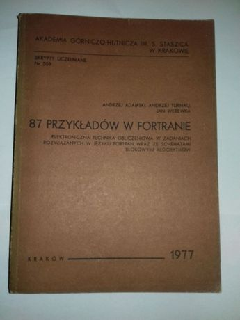 87 przykładów w FORTRANIE Andrzej Adamski