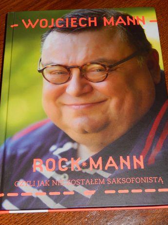 Rock Mann, czyli jak nie zostałem saksofonistą W. Mann