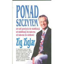 "Zig Ziglar ""Ponad szczytem"""