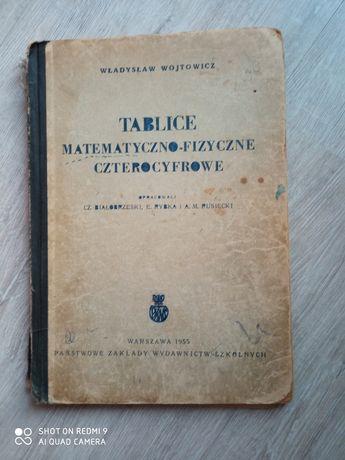 Tablice matematyczno- fizyczne czterocyfrowe. Władysław Wojtowicz