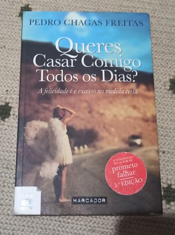 Queres casar comigo todos os dias? - Pedro Chagas Freitas