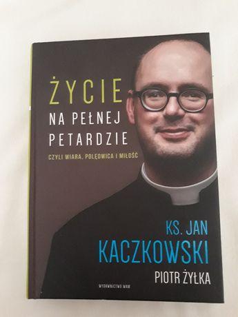 Życie na pełnej petardzie - Ks. J. Kaczkowski, P. Żyłka