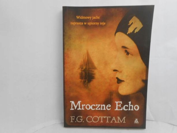 Mroczne Echo F.G. Cottam widmowy jacht rejs thriller horror powieść
