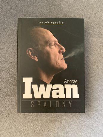 """Autobiografia Andrzej Iwan """"Spalony"""""""