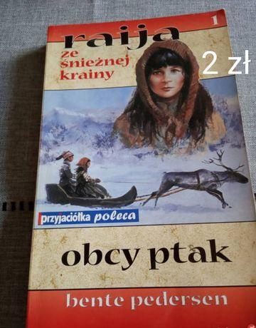 """""""Raija że śnieżnej krainy - obcy ptak"""" Bente Pedersen"""