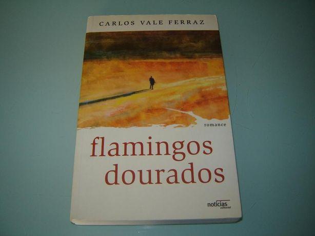 Flamingos dourados de Carlos Vale Ferraz - 1ª edição