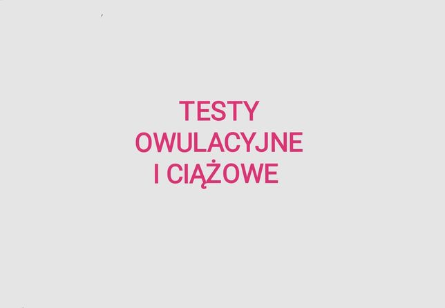 Testy ciążowe i owulacyjne paskowe oraz owulacyjne kasetkowe