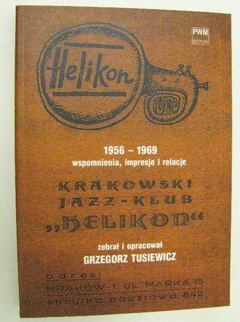 Krakowski Jazz - Klub Helikon : wspomnienia, impresje i relacje