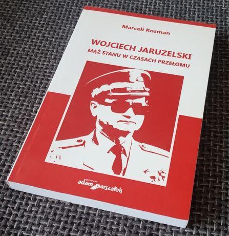Książka Wojciech Jaruzelski Mąż Stanu w czasach przełomu