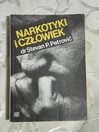 """Narkotyki i człowiek"" Stevan P. Petrovič"