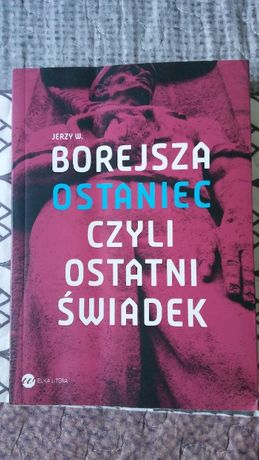 Ostaniec czyli ostatni świadek, Jerzy W. Borejsza