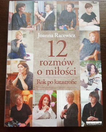 """""""12 rozmów o miłości. Rok po katastrofie"""" Joanna Racewicz"""