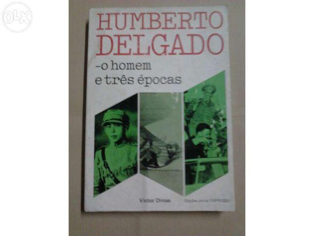 Humberto Delgado o homem e três épocas.