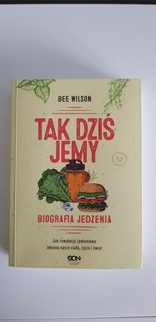 Tak dziś jemy biografia jedzenia - Bee Wilson