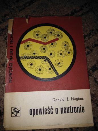 Opowieść o neutronie Donald J Hughes