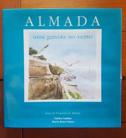 Carlos Canhão e Maria Rosa Colaço - Almada, uma gaivota no vento