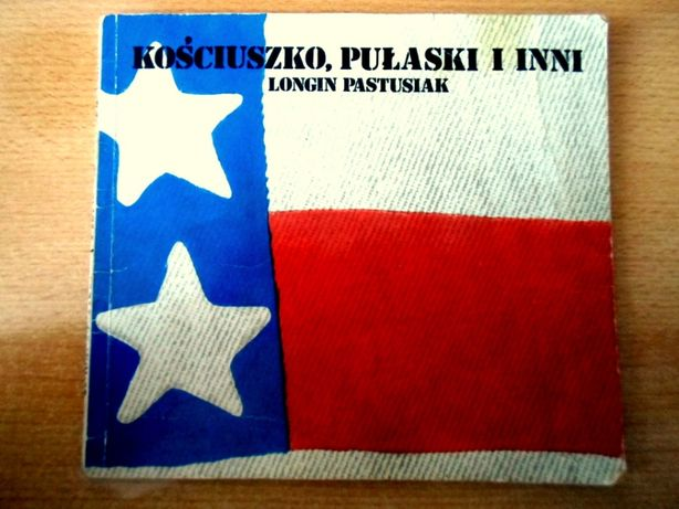 Kościuszko, Pułaski i inni - Pustusiak L.
