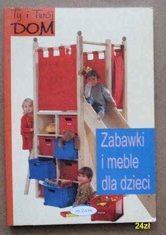Poradnik- Zabawki i meble dla dzieci/majsterkowanie,Słodowy,dom,meble