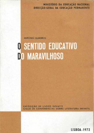 O sentido educativo do maravilhoso - António Quadros
