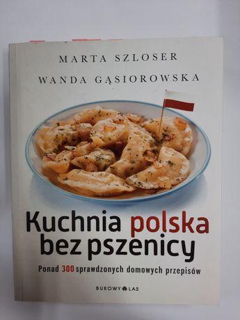 M. Szloser W. Gąsiorowska - Kuchnia polska bez pszenicy