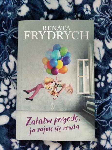 """""""Załatw pogodę, ja zajmę się resztą"""" Frydrych Renata"""