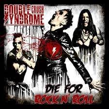 Double Crush Syndrom - Die For Rock N'Roll płyta CD nowa