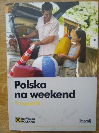 Polska na weekend. Przewodnik Pascala