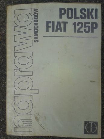 Książka budowa i naprawa Fiat 125p, 30 zł.