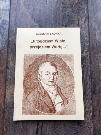 Czesław Skonka Przejdziem Wisłe przejdziem Warte