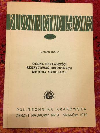 OCENA SPRAWNOŚCI SKRZYŻOWAŃ Drogowych Metodą Symulacji Marian Tracz