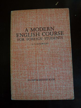 A modern English course for foreign students C.E. Eckersly