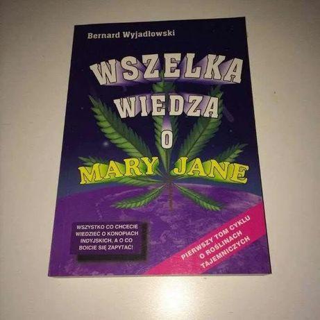 Wszelka wiedza o mary jane Bernard Wyjadłowski cannabis marihuana thc