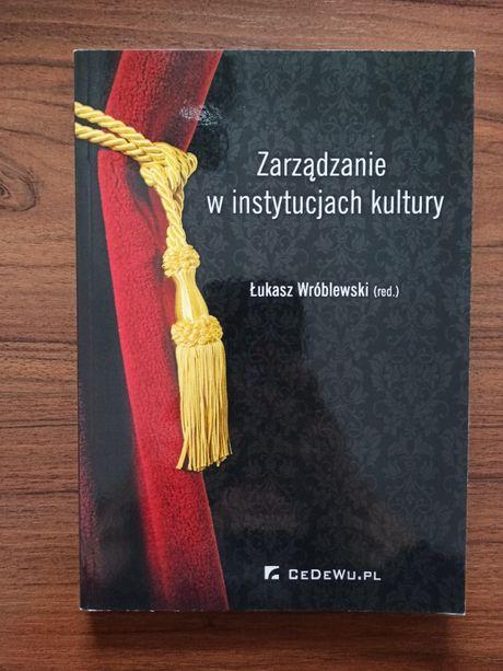 Zarządzanie w instytucjach kultury. Łukasz Wróblewski
