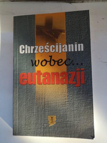 Książka chrześcijanin wobec eutanazji