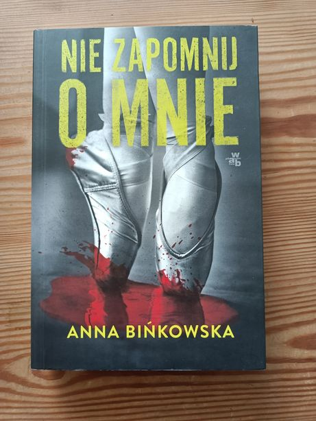 Anna Bieńkowska Nie zapomnij o mnie