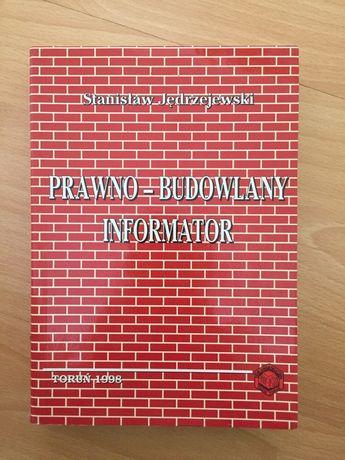 Stanisław Jedrzejewski - Prawno-budowlany informator