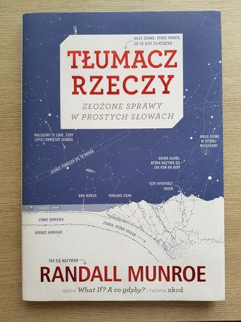 """""""Tłumacz rzeczy: Złożone sprawy w prostych słowach"""" - Randall Munroe"""