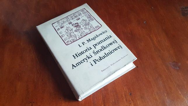 Historia poznania Ameryki Środkowej i Południowej Magidowicz UNIKAT