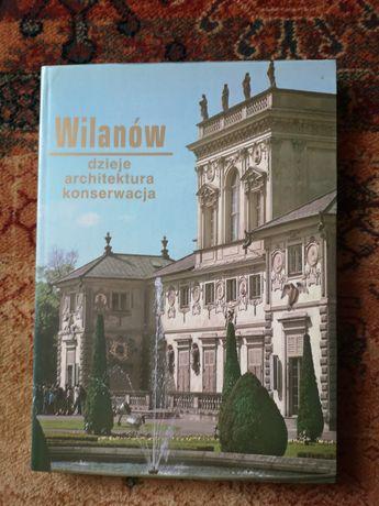 Album Wilanów - Dzieje, Architektura, Konserwacja - Jacek Cydzik, Wojc