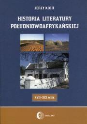 bw Historia literatury południowoafrykańskiej Autor: Koch Jerzy